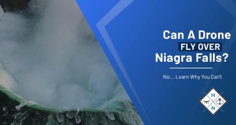 can a drone fly over niagara falls