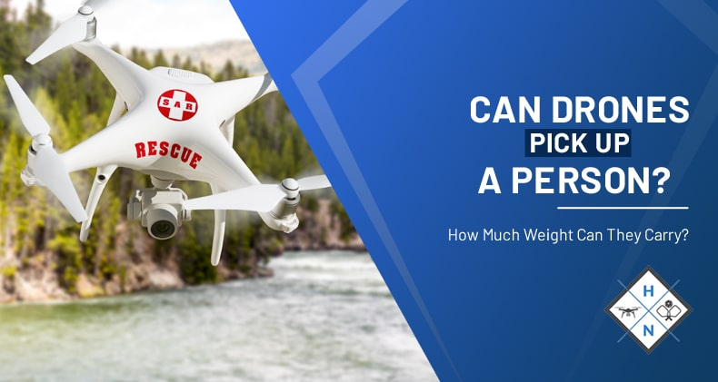 can a drone pick up a person