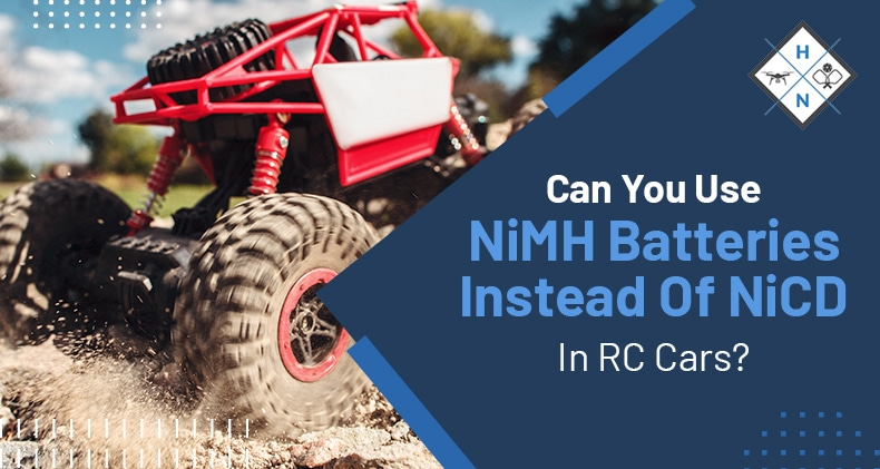 can you use nimh batteries instead of nicd in rc cars