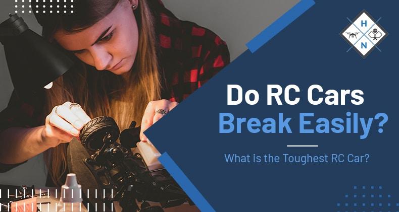 do rc cars break easily