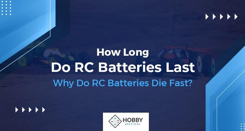 how long do RC batteries last
