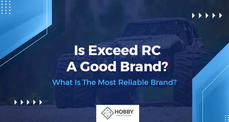 is exceed rc a good brand