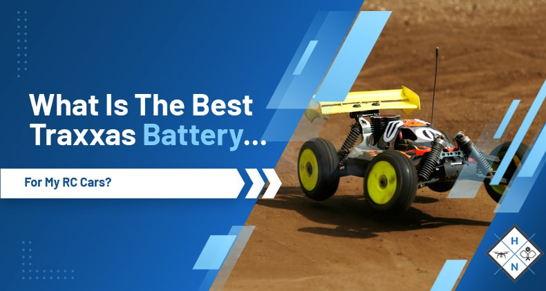 what is the best Traxxas battery