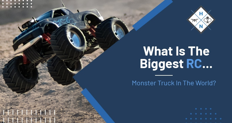 what is the biggest rc monster truck in the world