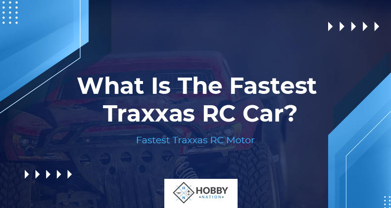 what is the fastest traxxas