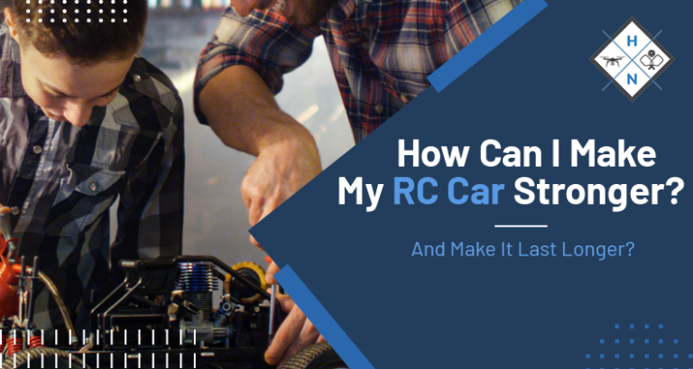 how can i make my rc body stronger